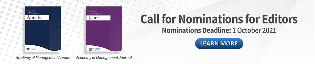Call for Nominations for Editor of Annals or AMJ