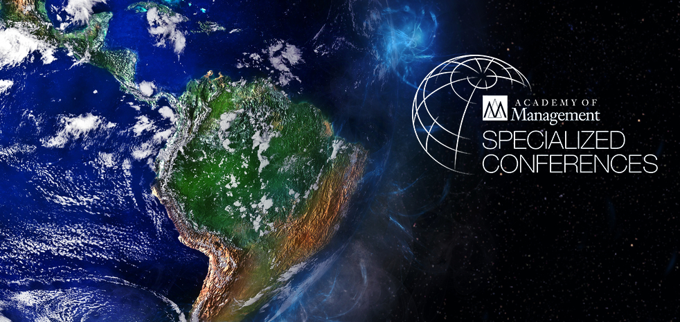 AOM Specialized Conference: Advancing Management Research in Latin America